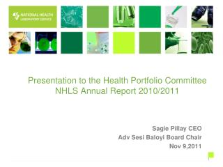 Presentation to the Health Portfolio Committee NHLS Annual Report 2010/2011