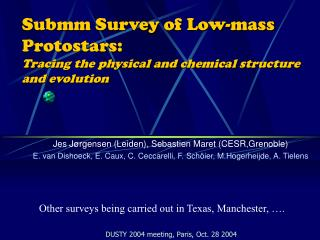 Submm Survey of Low-mass Protostars: Tracing the physical and chemical structure and evolution
