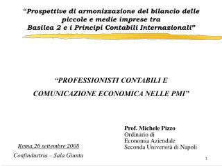 Prof. Michele Pizzo Ordinario di  Economia Aziendale Seconda Università di Napoli