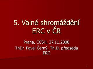 5. Valné shromáždění ERC v ČR