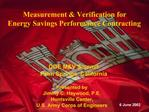 Presented by  Jimmy C. Haywood, P.E. Huntsville Center, U.S. Army Corps of Engineers