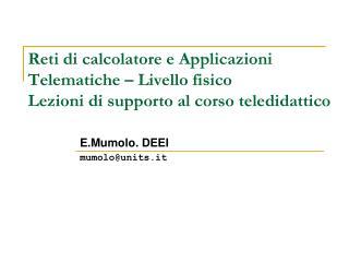 E.Mumolo. DEEI mumolo@units.it