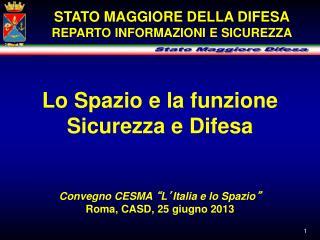 """Lo Spazio e la funzione Sicurezza e Difesa Convegno CESMA  """" L ' Italia e lo Spazio """""""