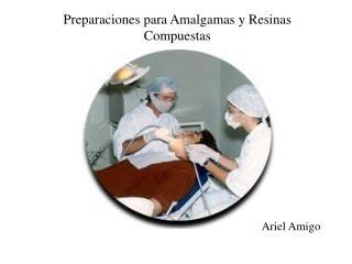 Preparaciones para Amalgamas y Resinas Compuestas