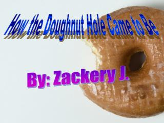 How the Doughnut Hole Came to Be