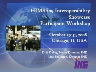HIMSS09 Interoperability Showcase Participant Workshop