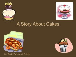 A Story About Cakes