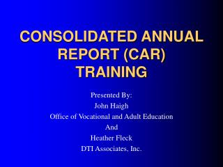 CONSOLIDATED ANNUAL REPORT (CAR)  TRAINING
