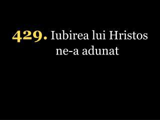 4 29. Iubirea lui Hristos ne-a adunat