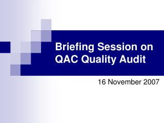 Briefing Session on QAC Quality Audit