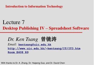 Lecture 7 Desktop Publishing IV – Spreadsheet Software