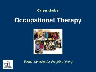 Career choice Occupational Therapy