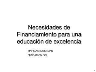 Necesidades de Financiamiento para una educación de excelencia