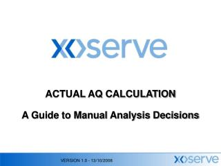 ACTUAL AQ CALCULATION A Guide to Manual Analysis Decisions