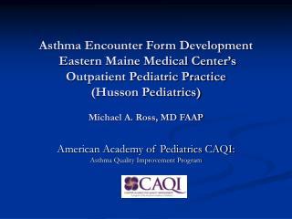 American Academy of Pediatrics CAQI: Asthma Quality Improvement Program