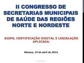 II Congresso de Secretarias Municipais de Saúde das Regiões Norte e Nordeste