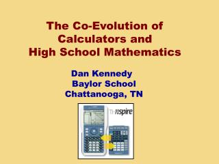 The Co-Evolution of Calculators and  High School Mathematics