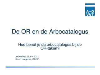 De OR en de Arbocatalogus