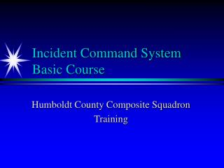 Incident Command System Basic Course