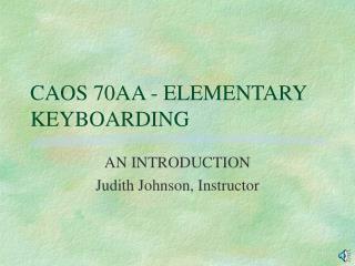 CAOS 70AA - ELEMENTARY KEYBOARDING