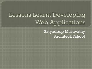 Lessons Learnt Developing Web Applications