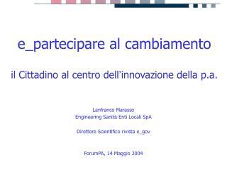 e_partecipare al cambiamento il Cittadino al centro dell ' innovazione della p.a.