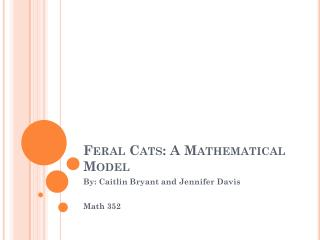 Feral Cats: A Mathematical Model