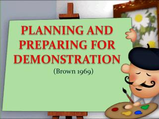 PLANNING AND PREPARING FOR DEMONSTRATION
