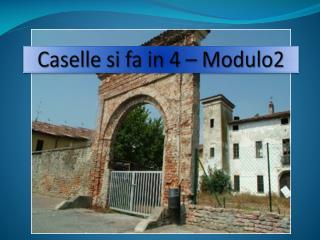 Caselle si fa in 4  � Modulo2