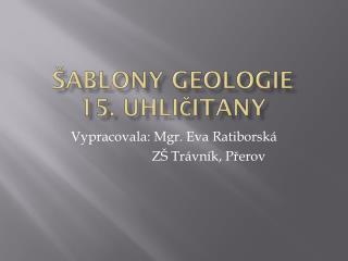 Šablony GEOLOGIE 15. Uhličitany