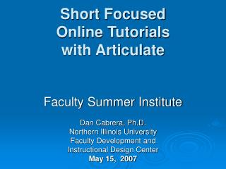 Short Focused  Online Tutorials with Articulate