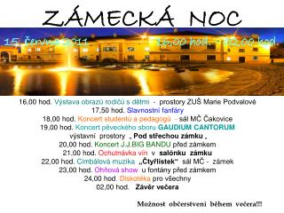 Z�MECK�� NOC 15. ?ervna 2011                     16,00 hod. � 02,00 hod.