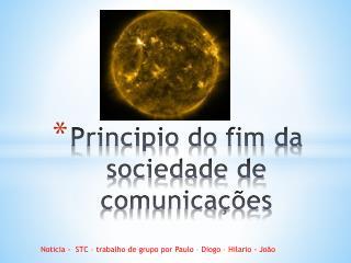 Principio do fim da sociedade de comunica��es