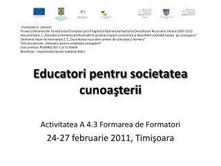 Educatori  pentru societatea cunoaşterii