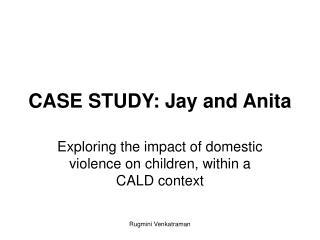 CASE STUDY: Jay and Anita