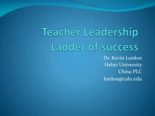Teacher Leadership  Ladder of success