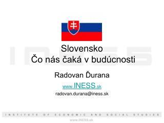 Slovensko Čo nás čaká v budúcnosti