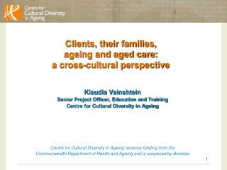 Clients, their families,  ageing and aged care:  a cross-cultural perspective