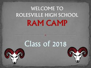 WELCOME TO  ROLESVILLE HIGH SCHOOL RAM CAMP