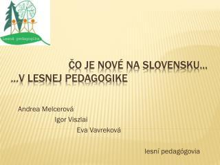 Čo je nové na Slovensku... ...V lesnej pedagogike