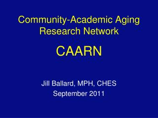 Community-Academic Aging Research Network  CAARN