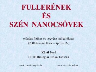 FULLERÉNEK  ÉS  SZÉN  NANOCSÖVEK