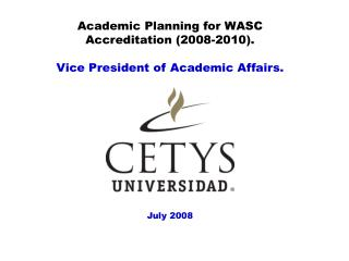 Academic Planning for WASC Accreditation (2008-2010). Vice President of Academic Affairs.