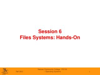 Session 6 Files Systems: Hands-On