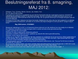 Beslutningsreferat fra 8. smagning, MAJ 2012: