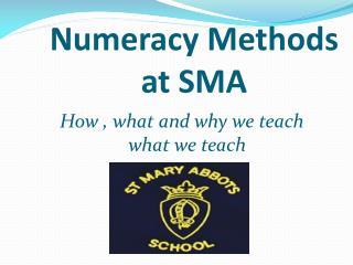 Numeracy Methods at SMA