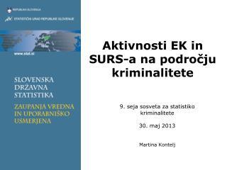 Aktivnosti EK in SURS-a na področju kriminalitete