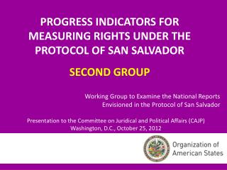 PROGRESS INDICATORS FOR MEASURING RIGHTS UNDER THE PROTOCOL OF SAN SALVADOR SECOND GROUP