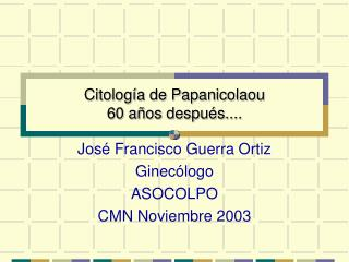 Citología de Papanicolaou 60 años después....
