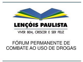 F�RUM PERMANENTE DE COMBATE AO USO DE DROGAS